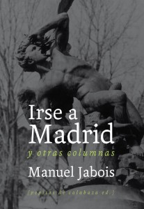 Irse a Madrid. De Manuel Jabois